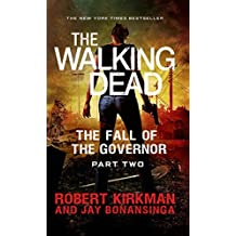 The Walking Dead: The Fall of the Governor: Part Two (The Walking Dead Series) by Robert Kirkman (2015-03-03)
