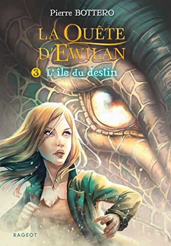 La quête d'Ewilan T3 : L'île du destin par Pierre Bottero
