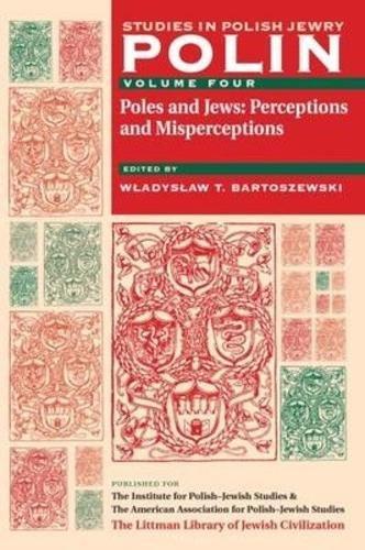 polin-studies-in-polish-jewry-volume-4-poles-and-jews-perceptions-and-misperceptions-v-4
