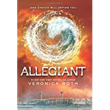 Allegiant (Divergent Series) by Roth, Veronica (2013) Hardcover