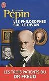 Les philosophes sur le divan : Les trois patients du Dr Freud