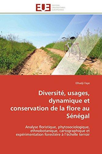 Diversité, usages, dynamique et conservation de la flore au sénégal par Elhadji Faye