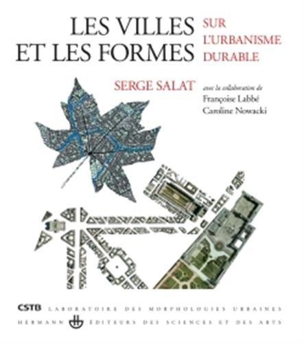 Les villes et les formes: Sur l'urbanisme durable