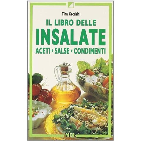 Il libro delle insalate. Aceti, salse, condimenti