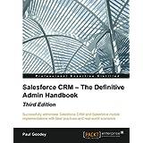 Salesforce CRM – The Definitive Admin Handbook - Third Edition