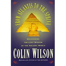 From Atlantis to the Sphinx by Colin Wilson (1997-05-24)
