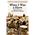 When I Was a Slave: Memoirs from the Slave Narrative Collection (Dover Thrift Editions)
