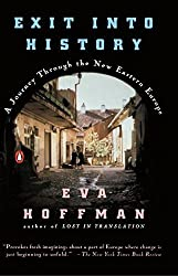 Exit into History: A Journey Through the New Eastern Europe by Eva Hoffman (1994-10-01)