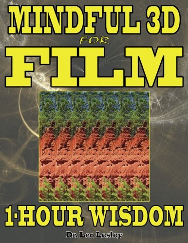 Mindful 3D for Film: 1-Hour Wisdom: Volume 1 por Dr. Leo Lesley