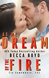 As We Dream By the Fire: Somewhere, TX (Line of Fire, Band 4)