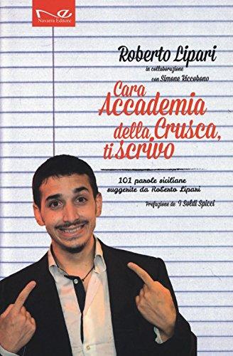 cara accademia della crusca, ti scrivo. 101 parole siciliane suggerite da roberto lipari Cara Accademia della Crusca, ti scrivo. 101 parole siciliane suggerite da Roberto Lipari 51Az 2BSdq1AL