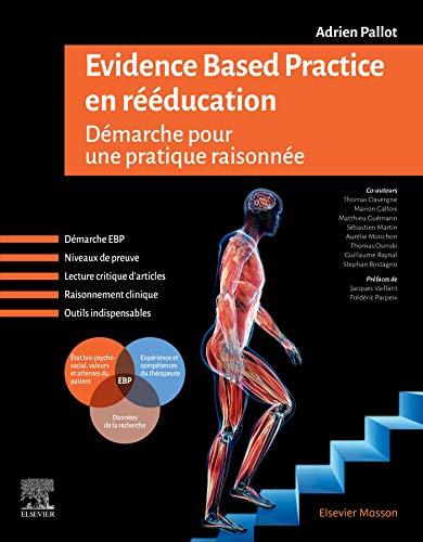 Evidence Based Practice en rééducation: Démarche pour une pratique raisonnée
