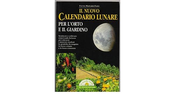 Calendario Lunare Orto.Amazon It Il Nuovo Calendario Lunare Per L Orto E Il