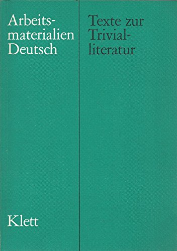 Texte zur Trivialliteratur. Über Wert und Wirkung von Massenware