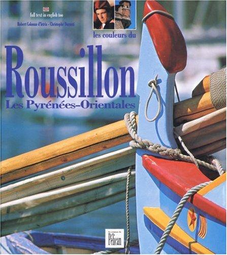Les Couleurs du Roussillon - Les pyrénées-Orientales par Guide Pélican