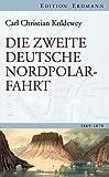 Die zweite deutsche Nordpolarfahrt (Edition Erdmann) - Karl Christian Koldewey