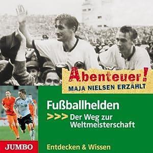Fußballhelden - Der Weg zur Weltmeisterschaft: Abenteuer! Maja Nielsen erzählt 4