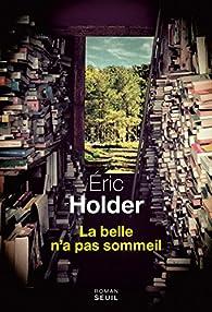 La belle n'a pas sommeil par Eric Holder