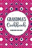 Grandma's Cookbook: Blank Recipe Journal, Create Your Own Cookbook, Fuchsia Vintage: Volume 11 (Grandmother Gifts)