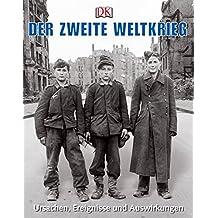 Der Zweite Weltkrieg: Ursachen, Ereignisse und Auswirkungen