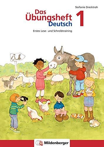 Das Übungsheft Deutsch 1: Rechtschreib- und Grammatiktraining für Klasse 1 bis 4 / Erstes Lese- und Schreibtraining
