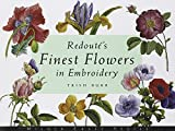 Redoute's Finest Flowers in Embroidery by Trish Burr (2002-05-01)