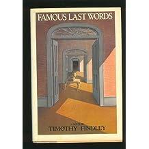 Famous last words: A novel