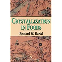 Crystallization in Foods (Food Engineering Series)