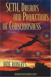 Seth Dreams and Projections Of Consciousness by Jane Roberts (1998-08-06)