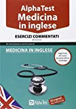 Alpha Test. Medicina in inglese. Esercizi commentati
