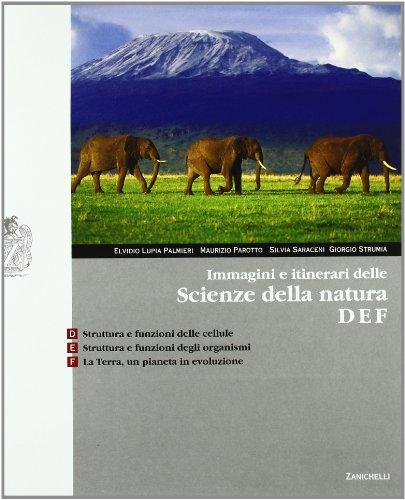 Immagini e itinerari delle scienze della natura. Volume D-E-F. Con espansione online. Per le Scuole superiori