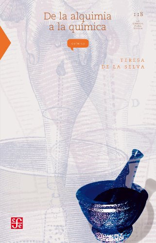De la alquimia a la química: 0 (La Ciencia Para Todos) por Teresa de la Selva