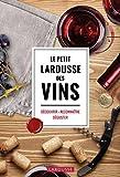 Le Petit Larousse des Vins:...
