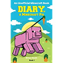 Minecraft Books: Diary of a Minecraft Pig (An Unofficial Minecraft Book) (English Edition)