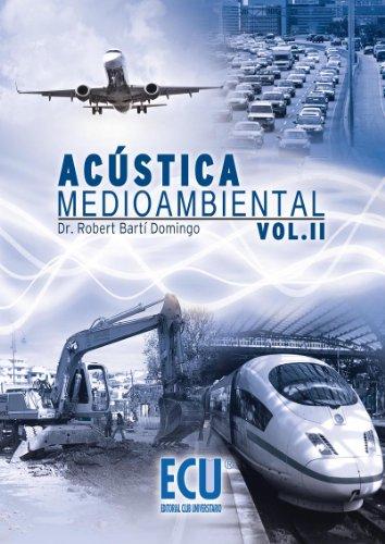 Acústica medioambiental. Vol. II por Robert Bartí Domingo
