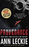 Provenance: A new novel set in the world of the Hugo, Nebula and Arthur C. Clarke Award-Winning ANCILLARY JUSTICE