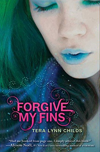 Forgive My Fins por Tera Lynn Childs