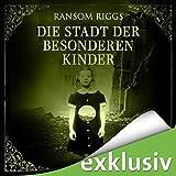 Hörbuch - Ransom Riggs - Die Stadt der besonderen Kinder (Miss Peregrine 2)