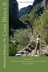 Costa Blanca II: Wanderführer Spanien: Wanderführer durch die schönsten Landschaften im Hinterland der Costa Blanca (Costa Blanca Wanderführer)
