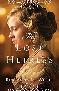 The Lost Heiress (Ladies of the Manor Book #1) di [White, Roseanna M.]