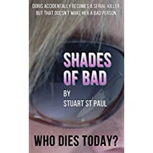 SHADES OF BAD Who Dies Today