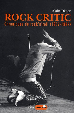 Rock critic - Chroniques de rock & roll 1967-1987