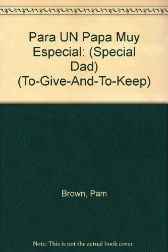 Para UN Papa Muy Especial: (Special Dad) (To-Give-And-To-Keep) por Pam Brown, Helen Exley