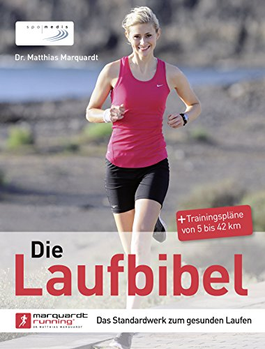 Die Laufbibel: Das Standardwerk zum gesunden Laufen (Tipp Deckt)