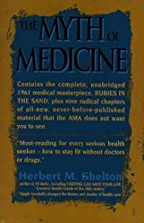 The Myth of Medicine by Herbert M. Shelton (1995-04-02)