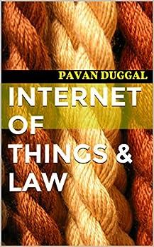 INTERNET OF THINGS & LAW by [DUGGAL, PAVAN]