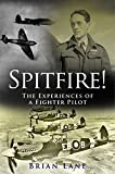 Spitfire!: The Experiences of a Battle of Britain Fighter Pilot (English Edition)