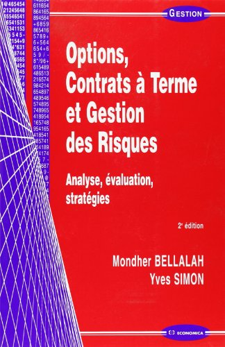 Options, contrats  terme et gestion des risques : Analyse - valuation - Stratgies