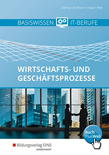 Basiswissen IT-Berufe: Wirtschafts- und Geschäftsprozesse: Schülerband