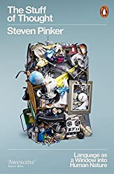 The Stuff of Thought: Language as a Window into Human Nature by Steven Pinker (2008-06-05)